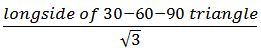 long side 30 30 90 triangle/square root 3